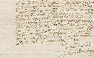 "A letter from Anne Broughton (née Bagot) to her brother Walter Bagot, Blithfield, 1603 April 13 (L.a.232), which antedates the term ""partner"" in reference to a spouse or significant other. (Photo credit: Folger Shakespeare Library)"