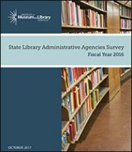 Cover of State Library Administrative Agencies Survey Fiscal Year 2016